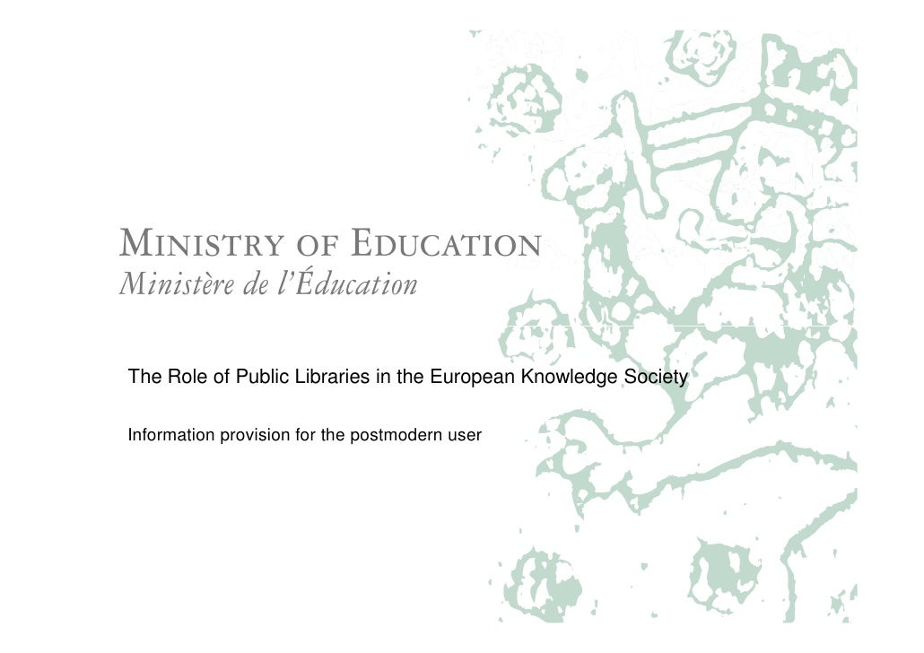 The Role of Public Libraries in the European Knowledge Society  Information provision for the postmodern user