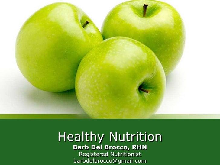 Healthy Nutrition  Barb Del Brocco, RHN    Registered Nutritionist  barbdelbrocco@gmail.com