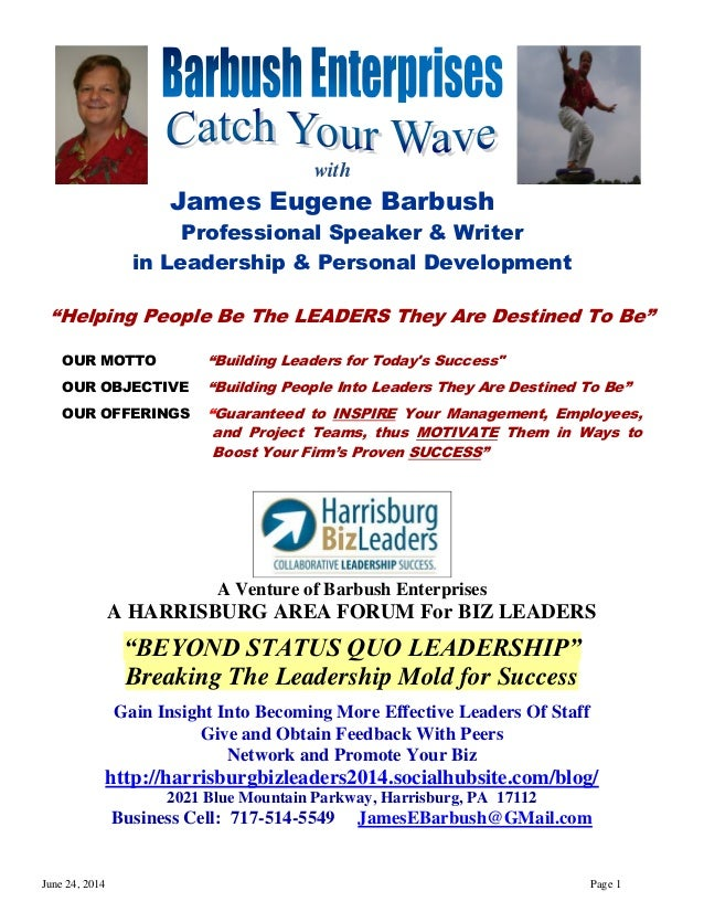 "June 24, 2014 Page 1 with James Eugene Barbush Professional Speaker & Writer in Leadership & Personal Development ""Helping..."