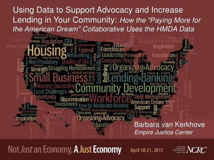 "Using Data to Support Advocacy and IncreaseLending in Your Community: How the ""Paying More forthe American Dream"" Collabor..."