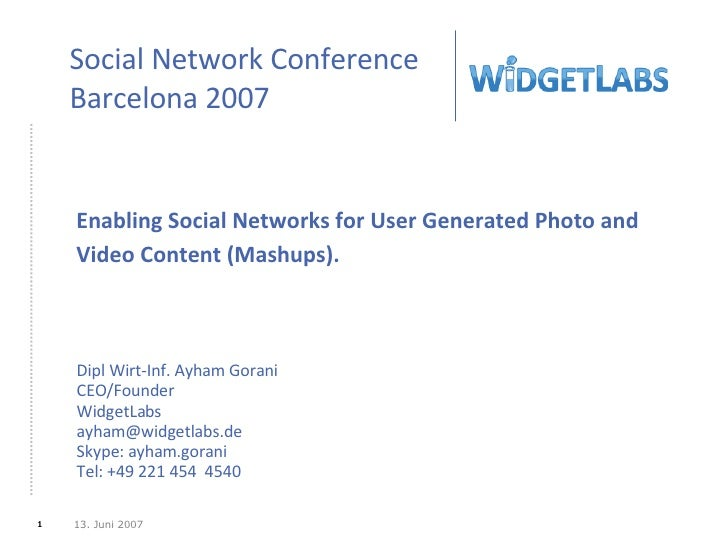 Enabling Social Networks for User Generated Photo and Video Content (Mashups). Dipl Wirt-Inf. Ayham Gorani CEO/Founder Wid...
