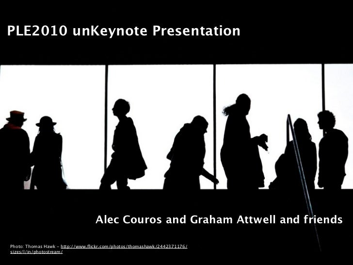PLE2010 unKeynote Presentation                                       Alec Couros and Graham Attwell and friends  Photo: Th...