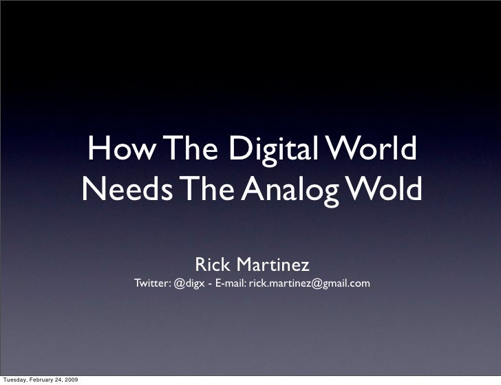 How The Digital World                              Needs The Analog Wold                                              Rick...
