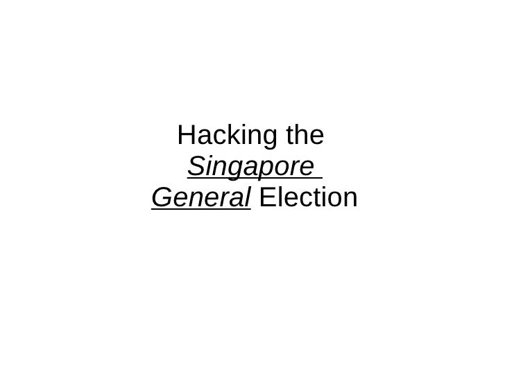 Hacking the  Singapore  General  Election