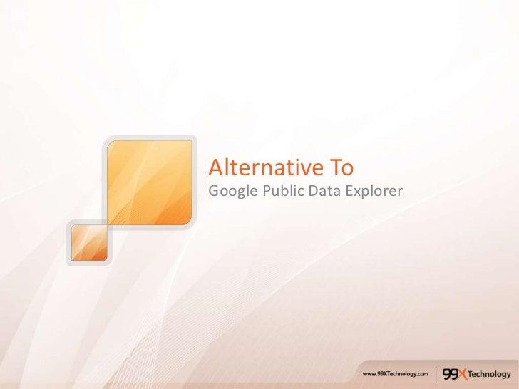 Alternative ToGoogle Public Data Explorer