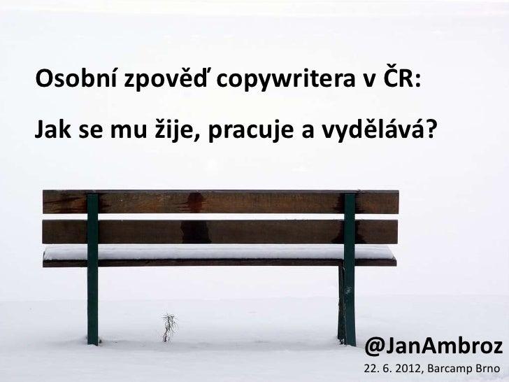 Osobní zpověď copywritera v ČR:Jak se mu žije, pracuje a vydělává?                            @JanAmbroz                  ...