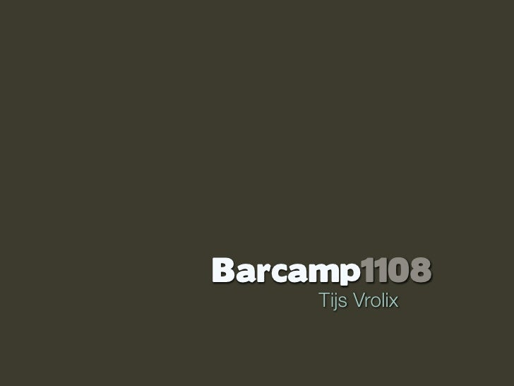 Barcamp1108      Tijs Vrolix