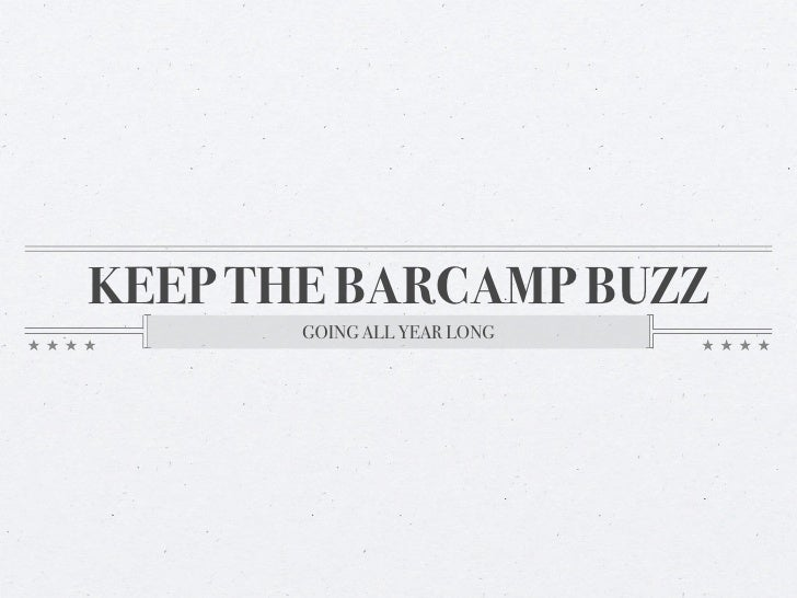 How To Keep The Barcamp Buzz Going All Year Long