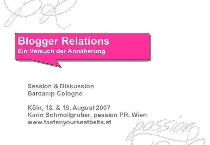Session & Diskussion Barcamp Cologne Köln , 18. & 19. August 2007  Karin Schmollgruber, passion PR, Wien www.fastenyoursea...