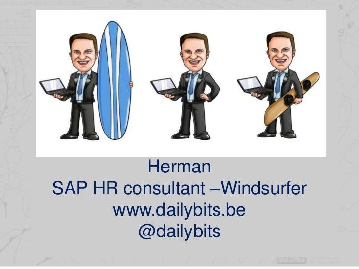 HermanSAP HR consultant –Windsurfer      www.dailybits.be         @dailybits