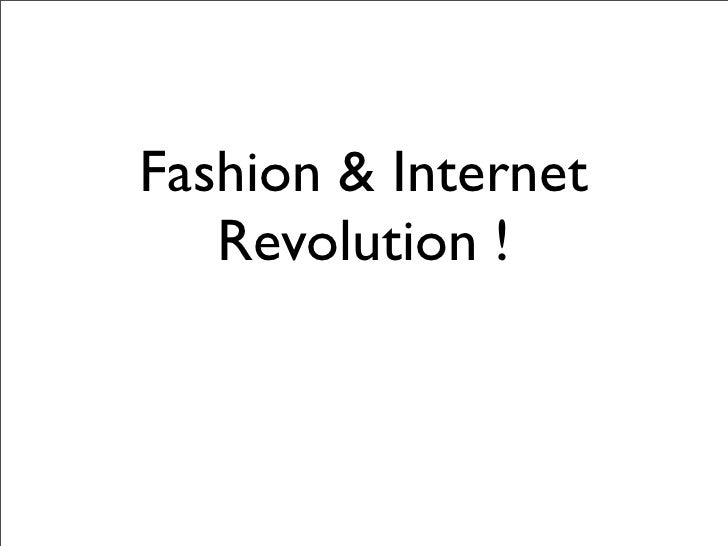 Fashion & Internet - REVOLUTION!
