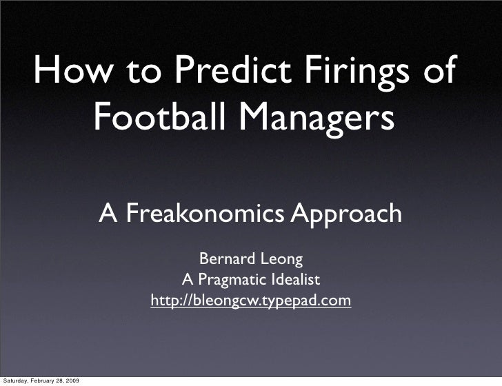How to Predict Firings of             Football Managers                                A Freakonomics Approach            ...