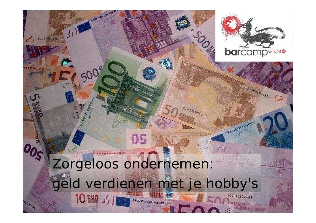 Zorgeloos ondernemen: geld verdienen met je hobby's