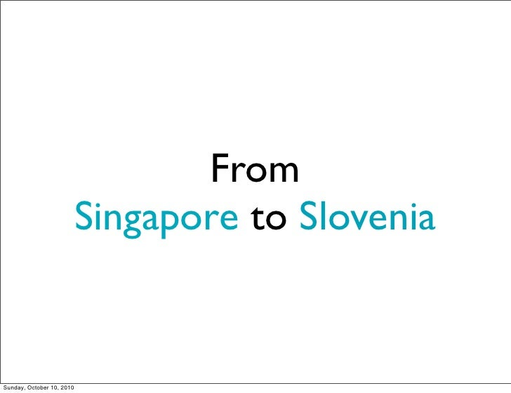 From Singapore to Slovenia
