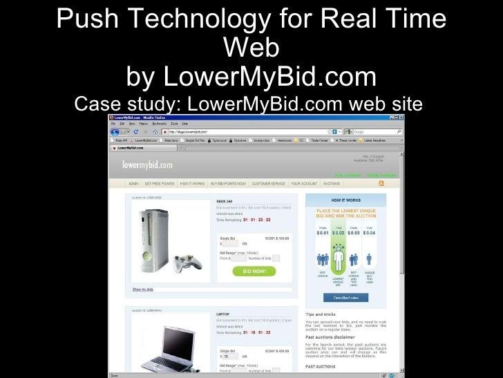 Push Technology for Real Time Web by LowerMyBid.com <ul><li>Case study: LowerMyBid.com web site  </li></ul>