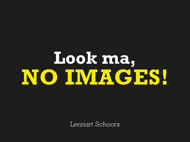 Look ma! No images!