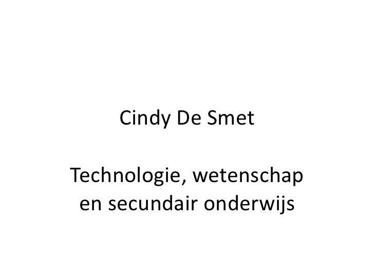 Cindy De Smet Technologie, wetenschap en secundair onderwijs