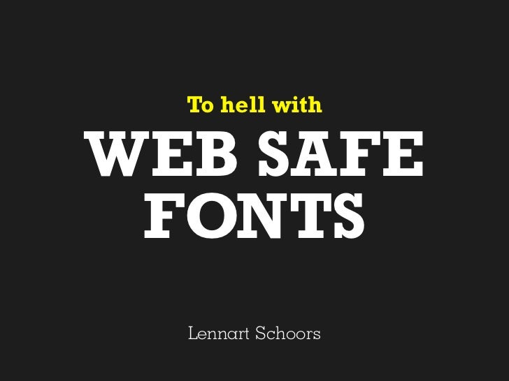 To Hell with Web Safe Fonts