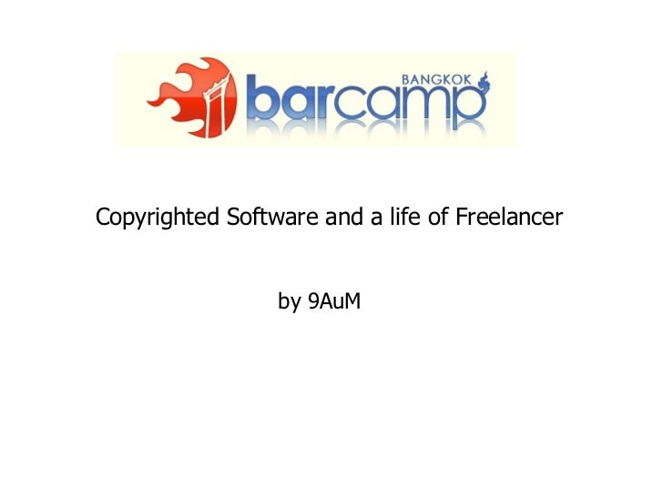 Copyrighted Software and a life of Freelancer by 9AuM