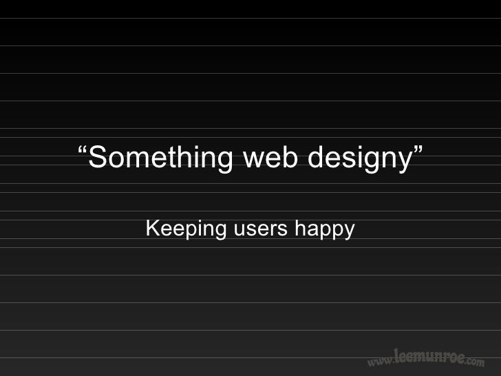 Keeping Users Happy