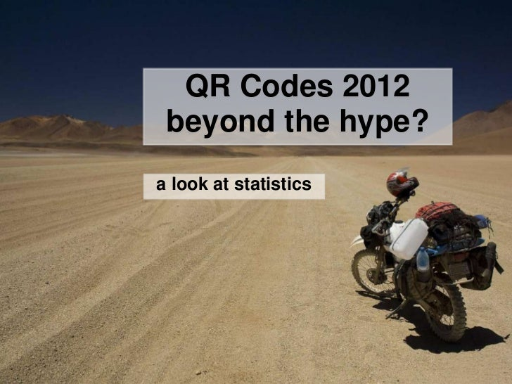 QR Codes 2012 beyond the hype?a look at statistics