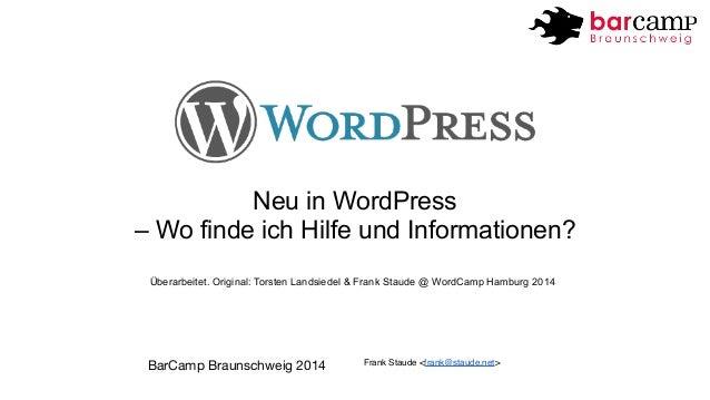 Neu in WordPress  – Wo finde ich Hilfe und Informationen?  Überarbeitet. Original: Torsten Landsiedel & Frank Staude @ Wor...