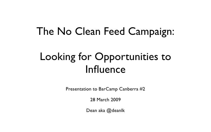 The No Clean Feed Campaign: Looking for Opportunities to Influence