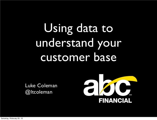 Using data to                               understand your                                customer base                  ...