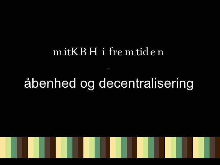 mitKBH i fremtiden - åbenhed og decentralisering