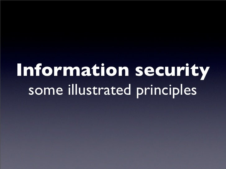 Information Security, some illustrated principles
