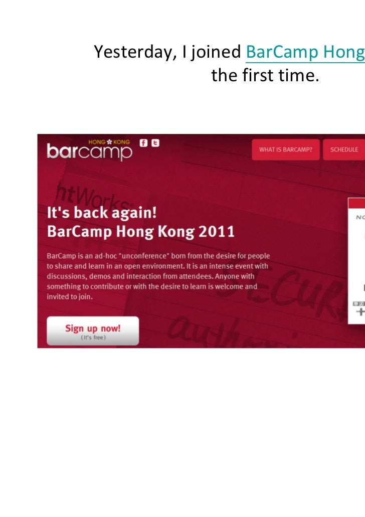 Yesterday, I joined BarCamp Hong Kong for                the first time.