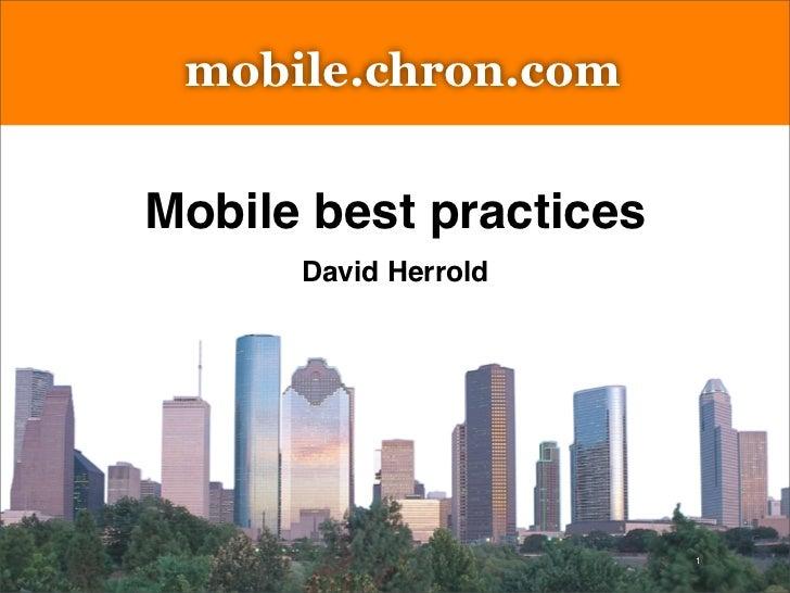 mobile.chron.com      Sponsored by   Mobile best practices              David Herrold                                  1