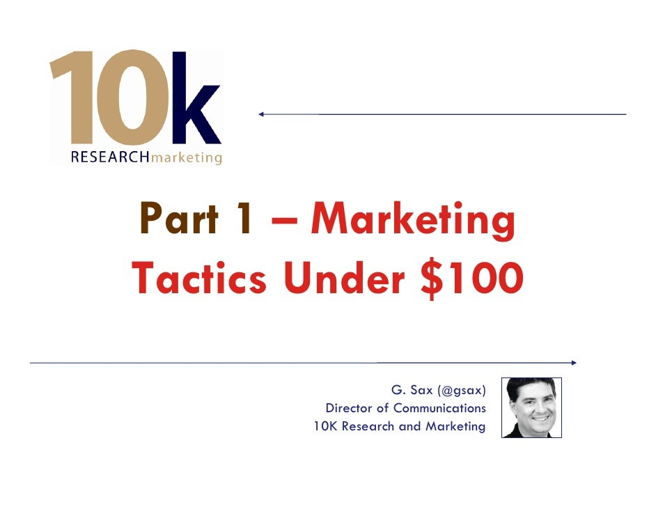 Part 1 – Marketing Tactics Under $100                        G. Sax (@gsax)           Director of Communications         1...
