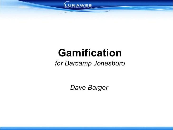 Gamification - BarCamp Jonesboro