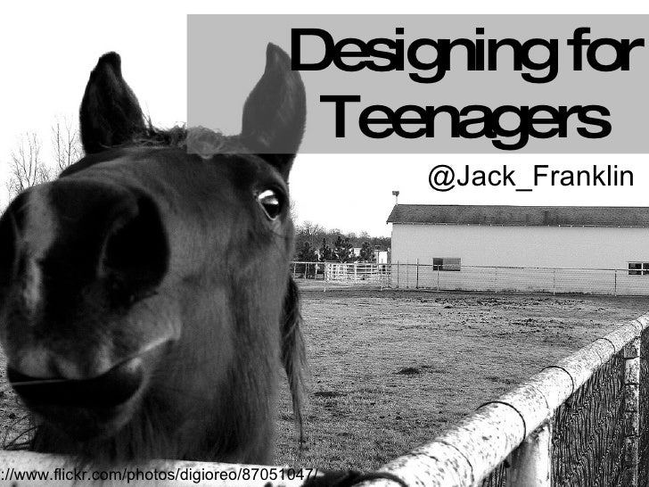 Designing for Teenagers @Jack_Franklin http://www.flickr.com/photos/digioreo/87051047/