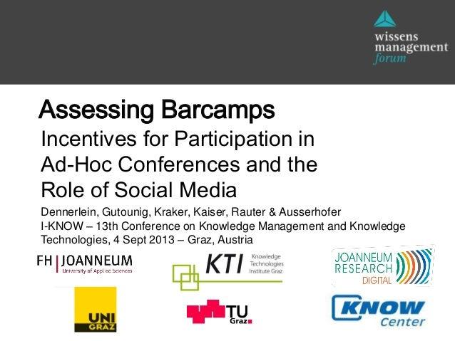 Dennerlein, Gutounig, Kraker, Kaiser, Rauter & Ausserhofer I-KNOW – 13th Conference on Knowledge Management and Knowledge ...