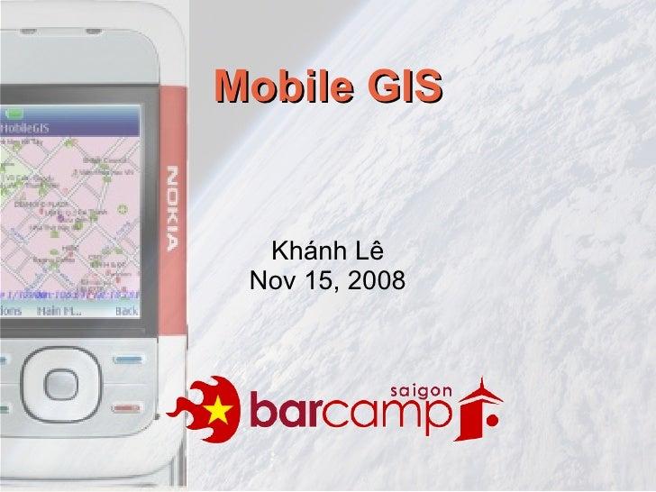 Mobile GIS     Khánh Lê  Nov 15, 2008