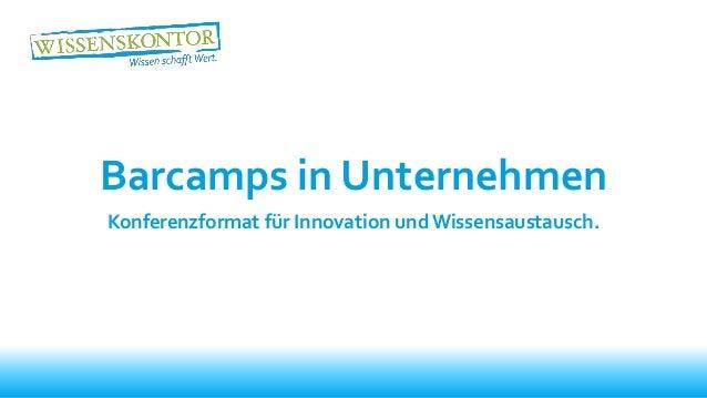 Barcamps in Unternehmen Konferenzformat für Innovation und Wissensaustausch.