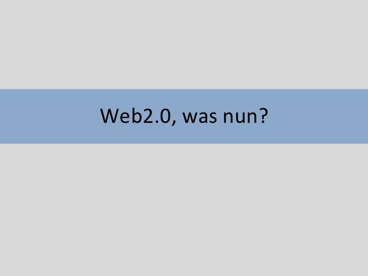 Web2.0, was nun?