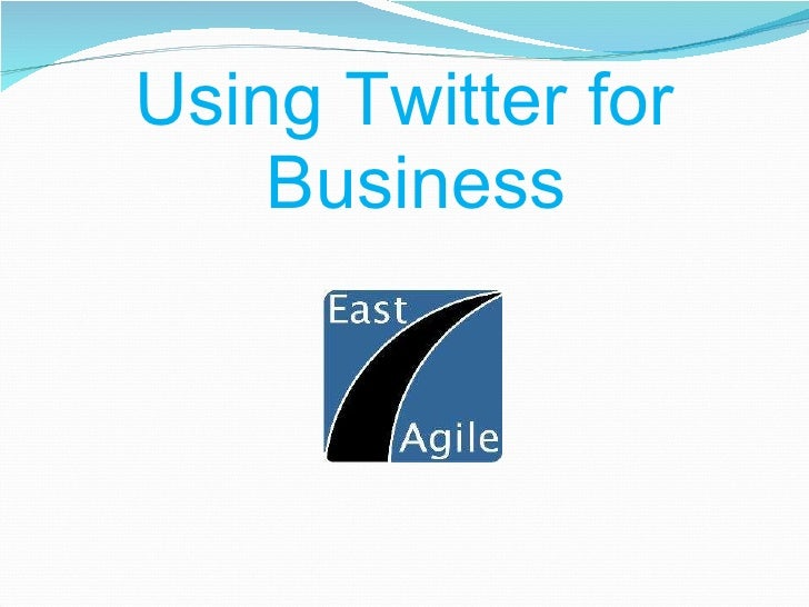 Barcamp Twitter For Business By East Agile
