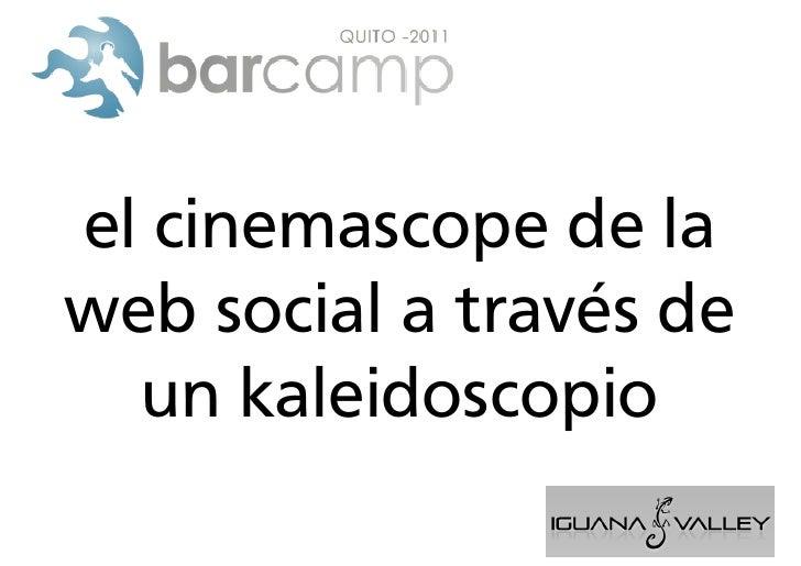 el cinemascope de laweb social a través de  un kaleidoscopio