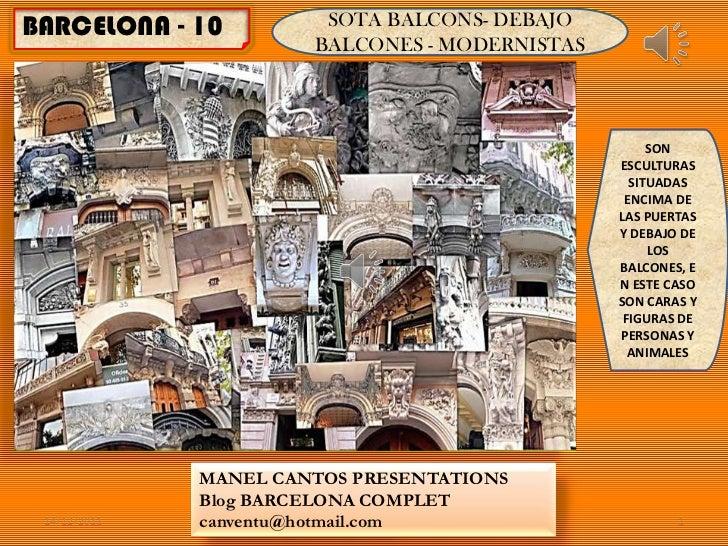 BARCELONA - 10          SOTA BALCONS- DEBAJO                       BALCONES - MODERNISTAS                                 ...