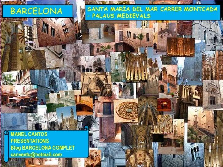BARCELONA 37 SANTA MARÌA DEL MAR - CARRER MONTCADA