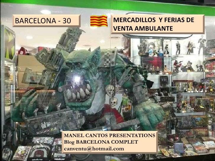 BARCELONA 30 MERCADILLOS Y FERIAS  AMBULANTES