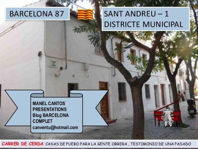 BARCELONA 87 SANT ANDREU – 1 DISTRICTE MUNICIPAL MANEL CANTOS PRESENTATIONS Blog BARCELONA COMPLET canventu@hotmail.com CA...