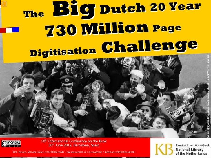 The                        Big                                          Du tch 20 Year                  730 M     illion P...