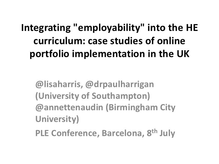 """Integrating """"employability"""" into the HE curriculum: case studies of online portfolio implementation in the UK<br />@lisah..."""