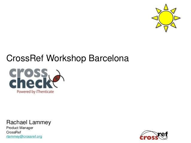 Barcelona 2014: CrossRef CrossCheck by Rachael Lammey