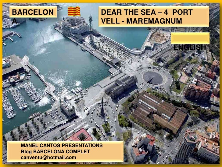 BARCELON                  DEAR THE SEA – 4 PORTA                         VELL - MAREMAGNUM                                ...