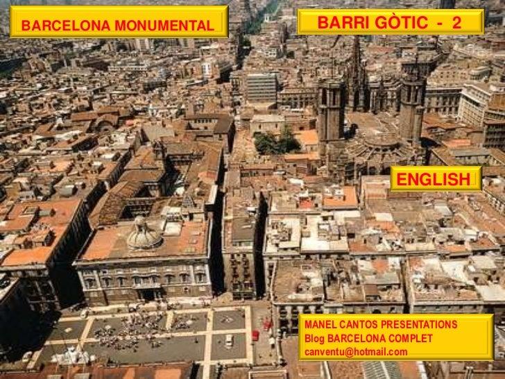 BARCELONA MONUMENTAL     BARRI GÒTIC - 2                                      ENGLISH                       MANEL CANTOS P...